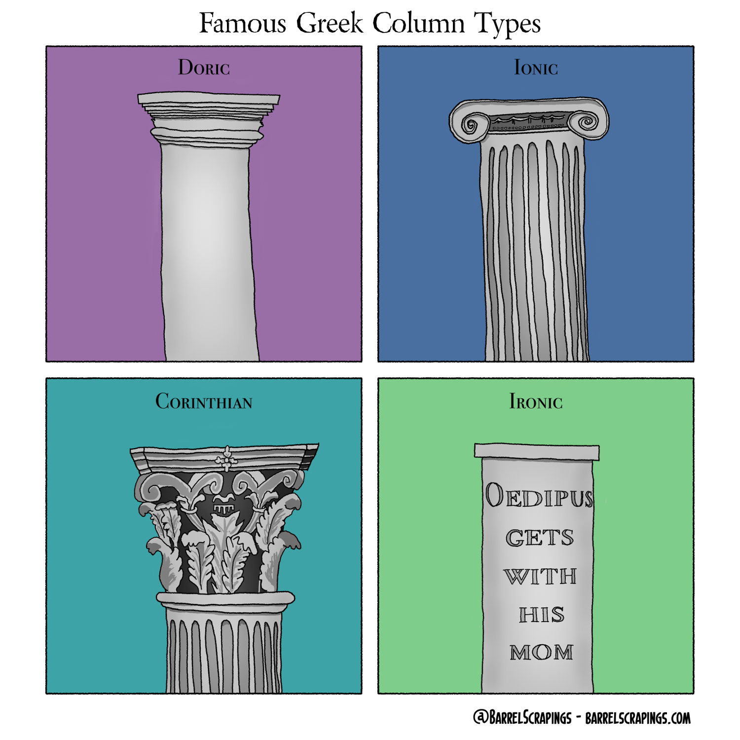 "Four columns. Doric. Ionic. Corinthian. Ironic - ""Oedipus gets with his mom"""